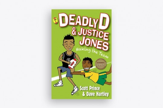 Deadly D and Justice Jones Making the Team by Scott Prince and Dave Hartly book front cover