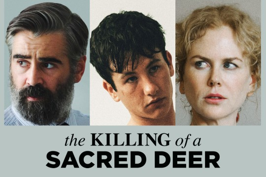Three portrait photographs of a bearded man young man with dark hair and blond woman All are looking sideways Underneath is the title The killing of a sacred deer