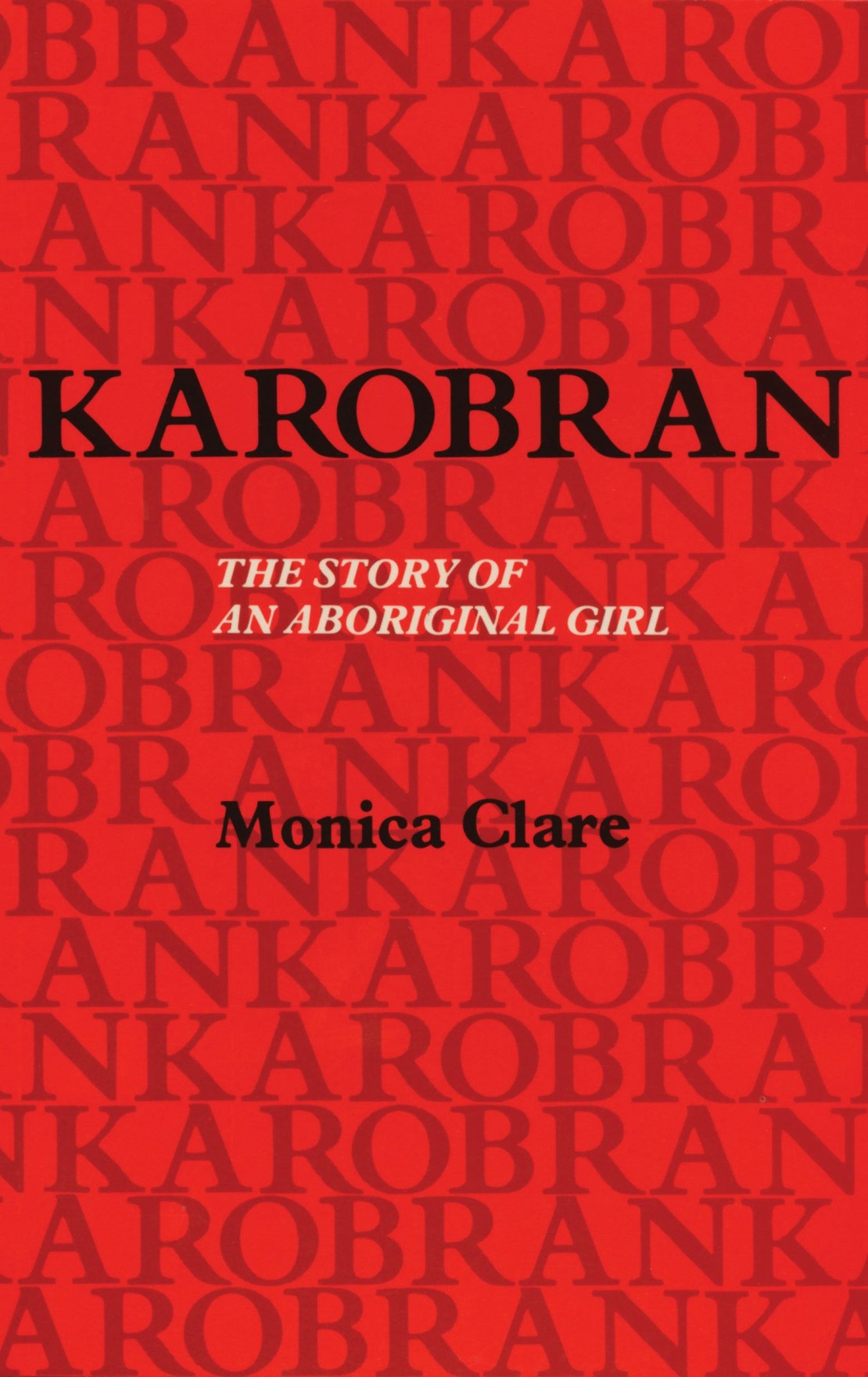 Karobran The Story of an Aboriginal Girl by Monica Clare