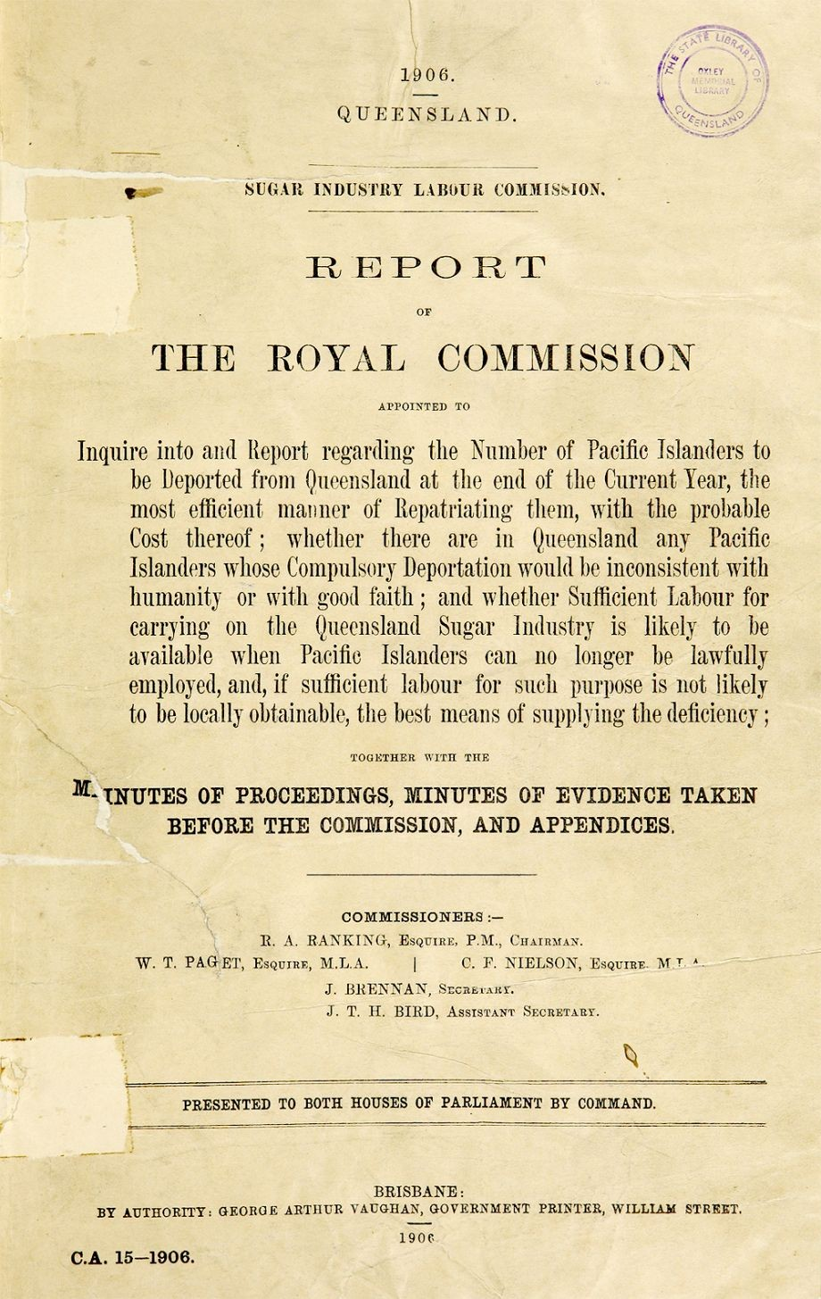 1906 Sugar Industry Labour Commission Report of the Royal Commission appointed to inquire into and report regarding the number of Pacific Islanders R A Ranking Robert Archibald 1843-1912 Brisbane  George Arthur Vaughan Government Printer 1906