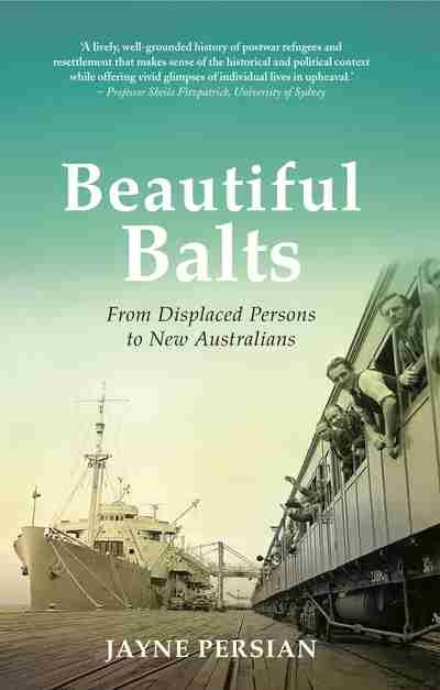 Beautiful Balts From displaced persons to new Australians by Jayne Persian book cover