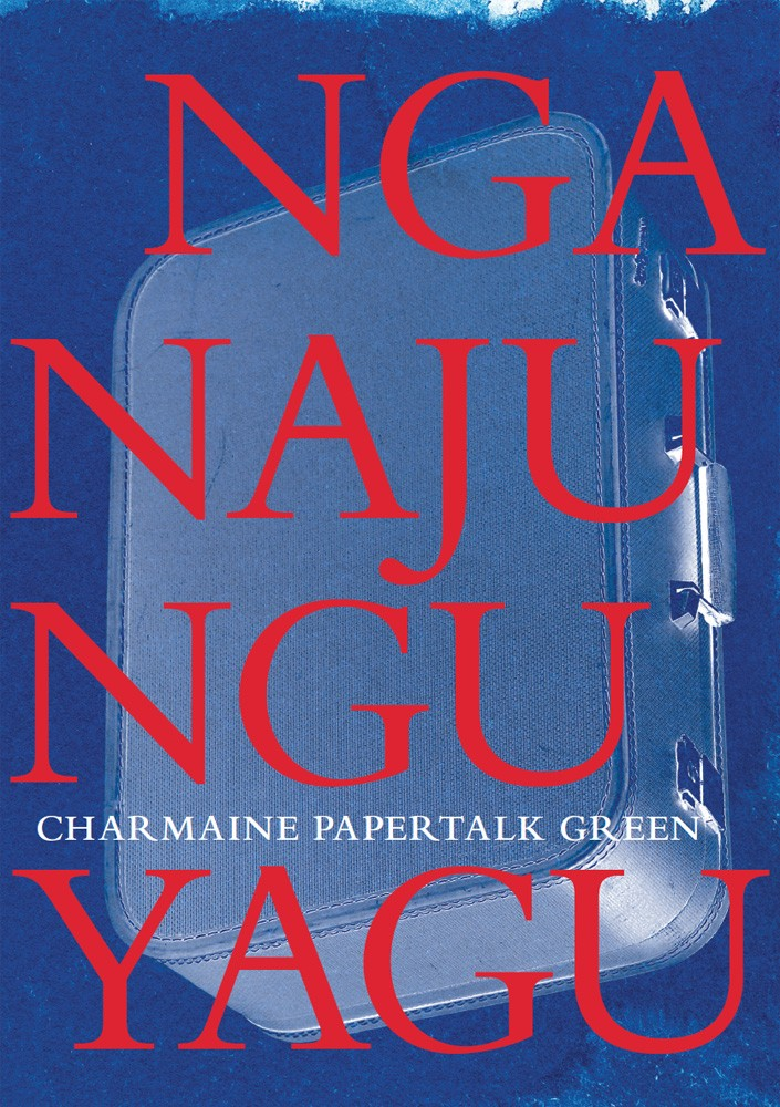 Cover of Nganajungu Yagu by Charmaine Papertalk Green