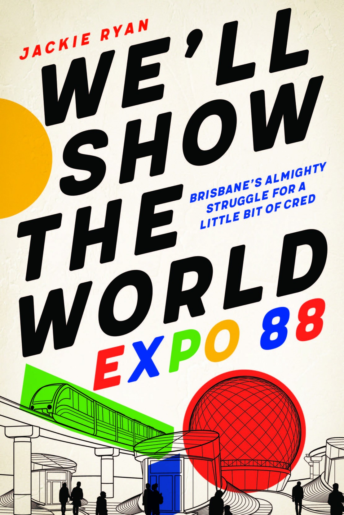 Well Show the World Expo 88 by Jackie Ryan