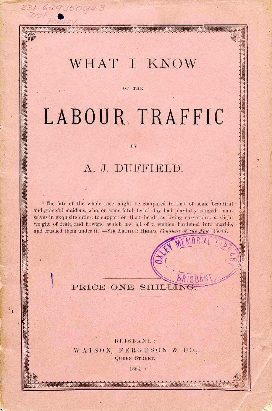 1884 What I know of the Labour Traffic by AJ Duffield Brisbane  Watson Ferguson  Co 1884