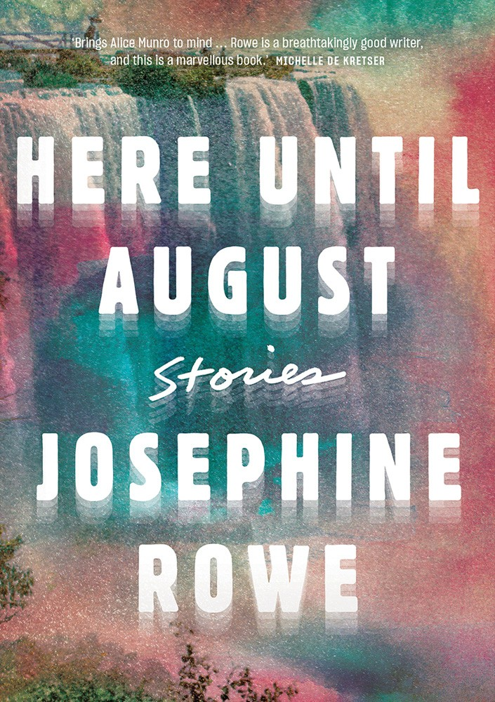 Cover of Here Until August by Josephine Rowe