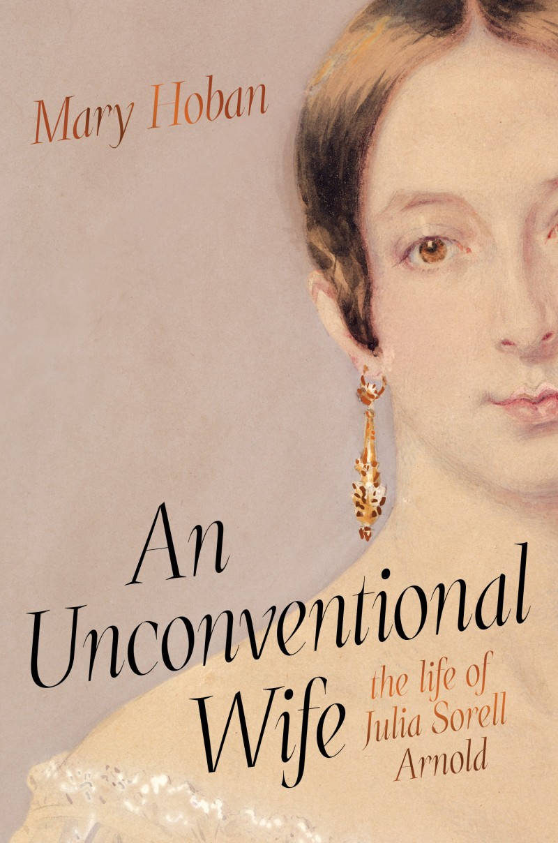 An Unconventional Wife The Life of Julia Sorrell Arnold by Mary Hoban Scribe