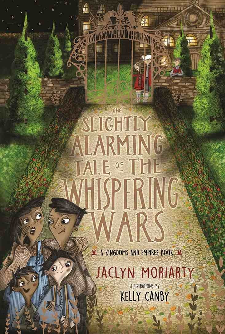 The Slightly Alarming Tale of the Whispering Wars by Jaclyn Moriarty illustrated by Kelly Canby Allen  Unwin