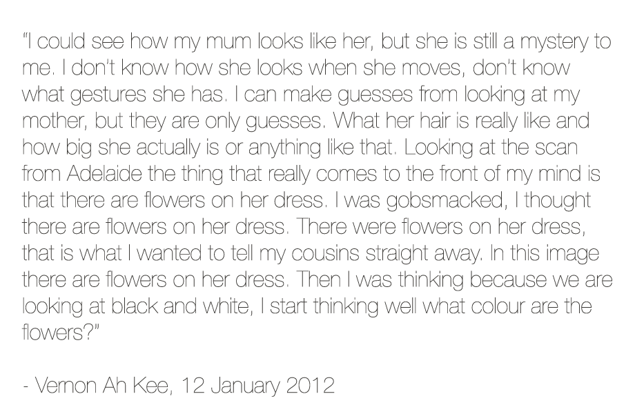 Vernon Ah Kee quote about his mother 12 January 2012
